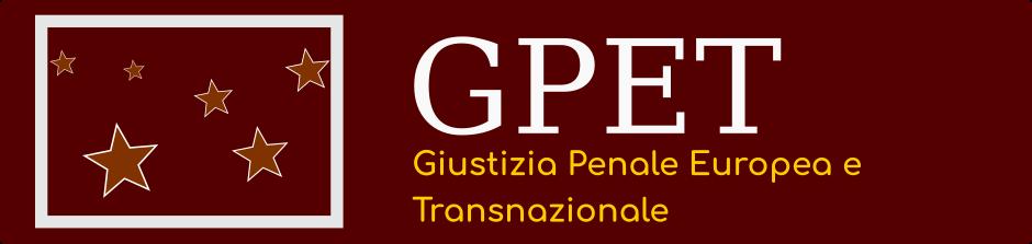 Giustizia Penale Europea e Transnazionale